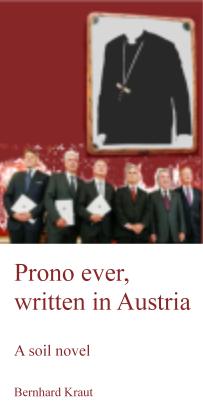 Soil novel - Prono ever - written in Austria