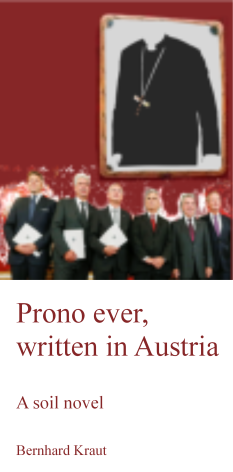 Soil novel - Prono ever - written in Austria