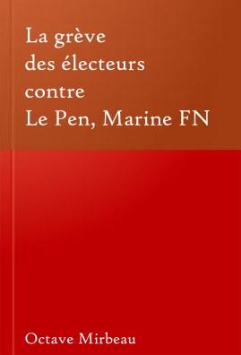 Le Pen Front national - La greve des electeurs contre Marine