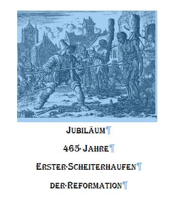 465 Jahre Erster Scheiterhaufen der Reformation